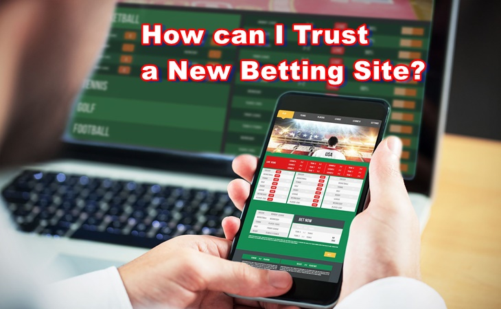 trusting a new betting website